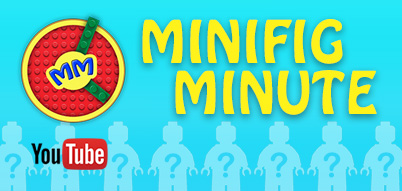 Minifig Minute on Youtube